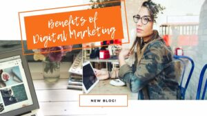 10 benefits of Digital Marketing for small businesses