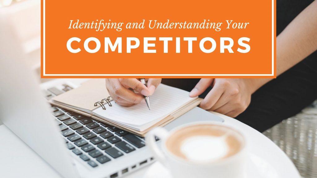 Understanding Your Competitors